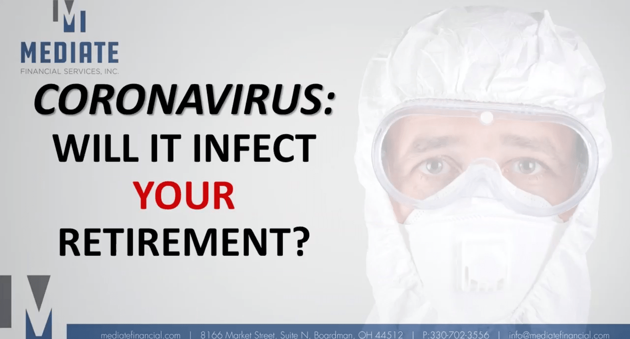 Coronavirus: Will it Infect Your Retirement?